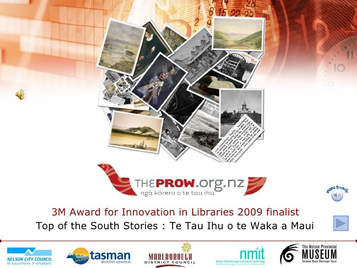 3M Award for Innovation in Libraries 2009 finalist   Top of the South Stories : Te Tau Ihu o te Waka a Maui   music friendly