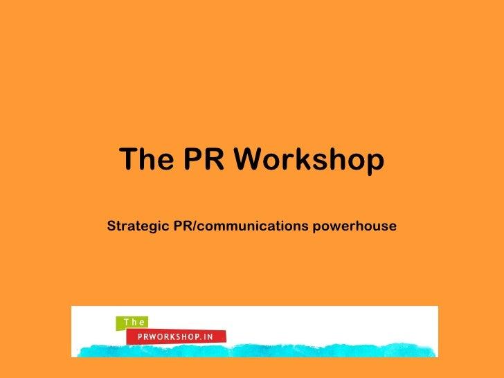 The PR Workshop Strategic PR/communications powerhouse