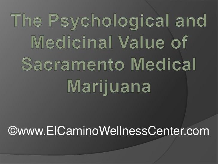 The Psychological and Medicinal Value of Sacramento Medical Marijuana