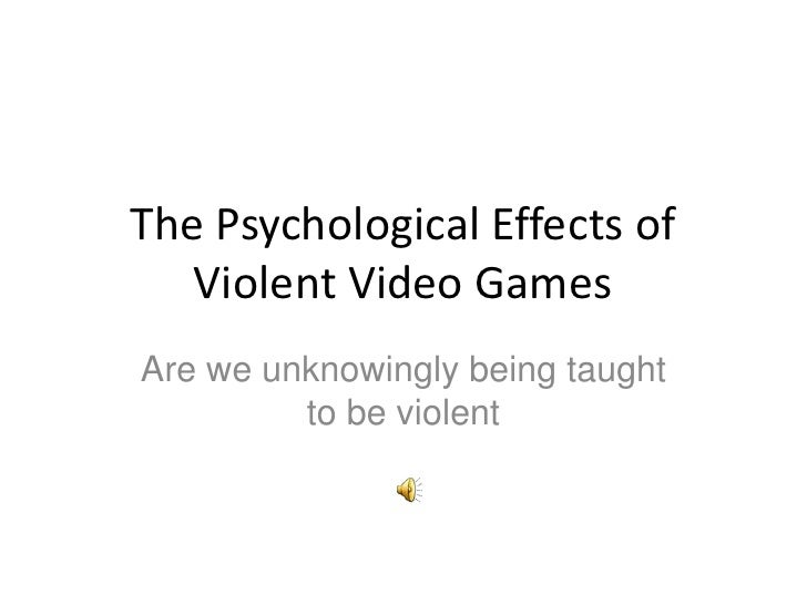 Video games cause violence    psychology