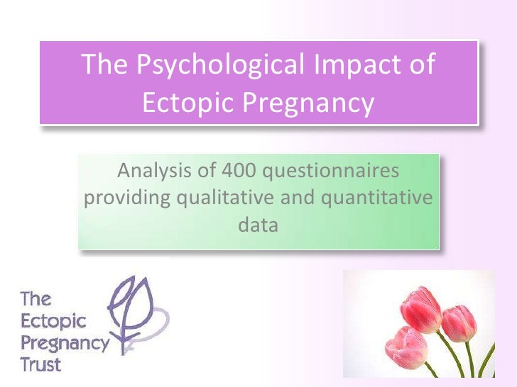 The Psychological Impact of Ectopic Pregnancy<br />Analysis of 400 questionnaires providing qualitative and quantitative d...