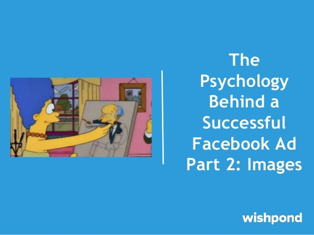 The Psychology Behind a Successful Facebook Ad Part 2: Images