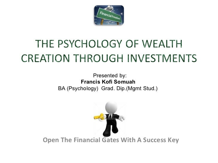 Open The Financial Gates With A Success Key Presented by:  Francis Kofi Somuah BA (Psychology)  Grad. Dip.(Mgmt Stud.)