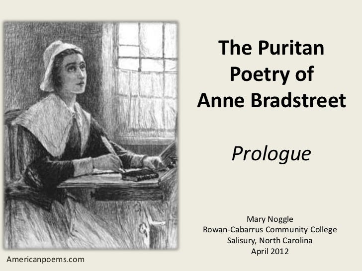 an analysis of the poetry of anne bradstreet Anne bradstreet american literature analysis (masterpieces of  in her early  writing, bradstreet favored quaternions, poems with subject groups of four.
