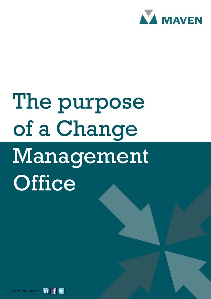 The purpose of a change management office