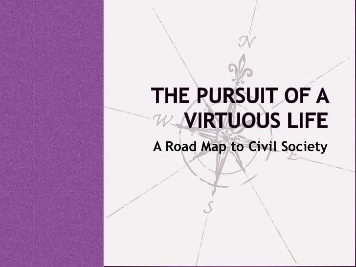 The Pursuit of a Virtuous Life