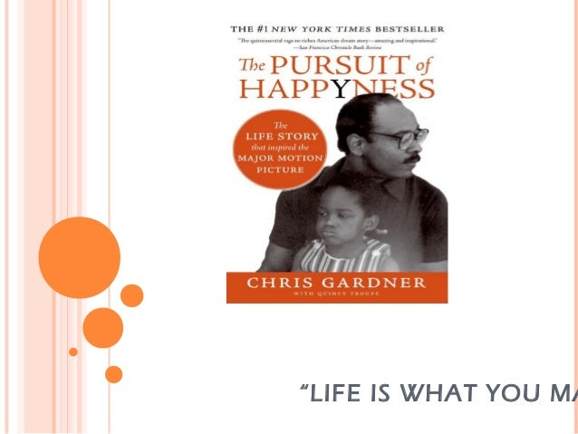 an analysis of the film the pursuit of happiness Analysis of the pursuit of happyness  the pursuit of happyness is a biography film which was made at 2006 in san francisco, california this film tells about chris gardner's life he is a salesman who becomes a rich stockbroker it is directed by gabriele muccino the scenario is written by steve conrad.