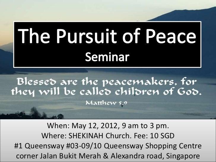 When: May 12, 2012, 9 am to 3 pm.       Where: SHEKINAH Church. Fee: 10 SGD#1 Queensway #03-09/10 Queensway Shopping Centr...