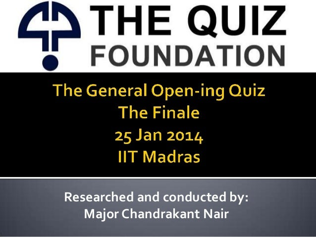 Researched and conducted by: Major Chandrakant Nair