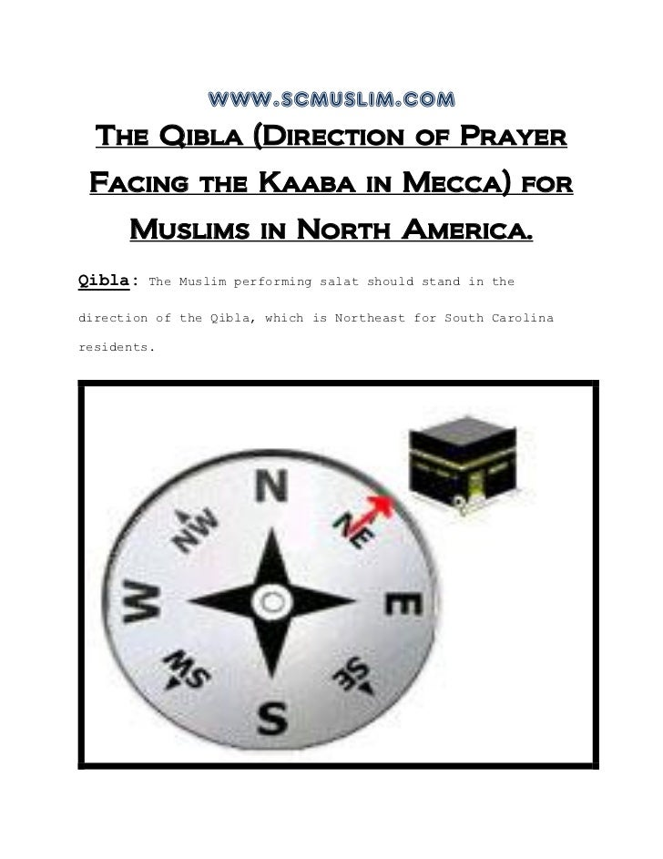 www.scmuslim.com  The Qibla (Direction of Prayer Facing the Kaaba in Mecca) for      Muslims in North America.Qibla:   The...