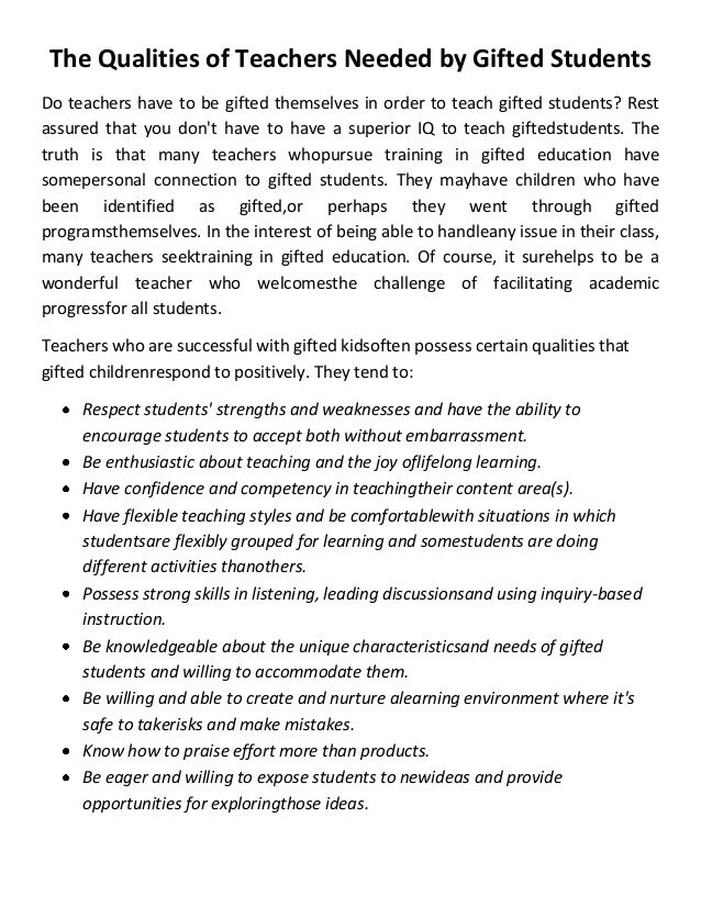 The Qualities of Teachers Needed by Gifted Students Do teachers have to be gifted themselves in order to teach gifted stud...