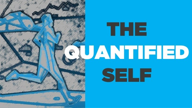 The Quantified Self and Rise of Self Measurement
