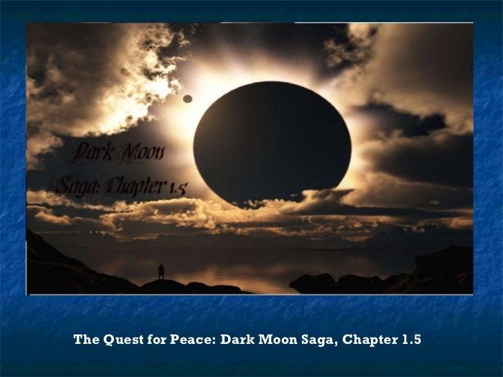 The Quest for Peace: Dark Moon Saga 1.5