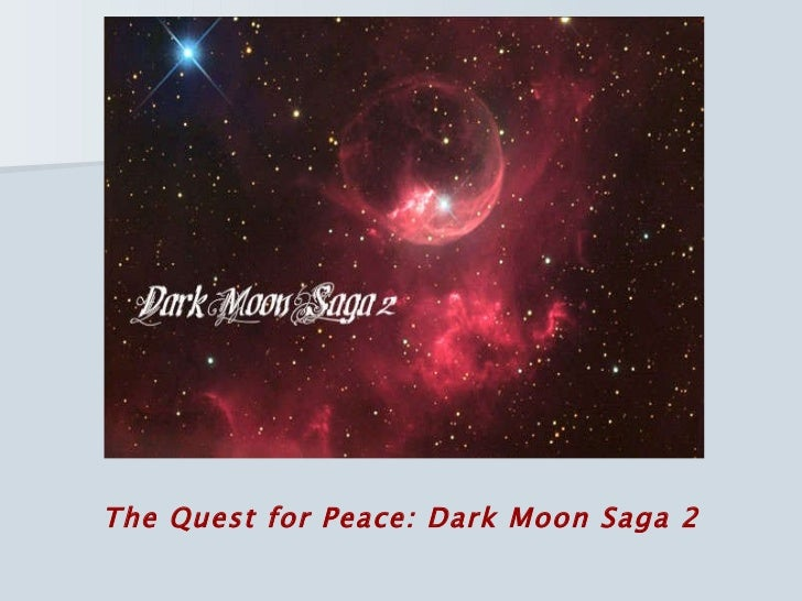 The Quest for Peace: Dark Moon Saga 2