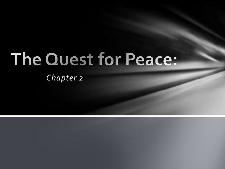 Chapter 2<br />The Quest for Peace:<br />