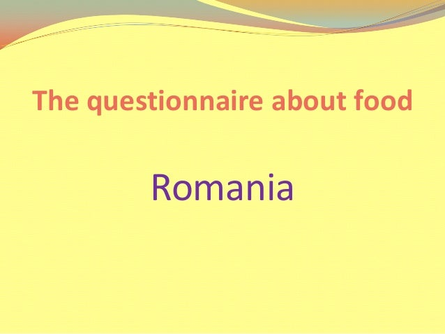 The questionnaire about food        Romania
