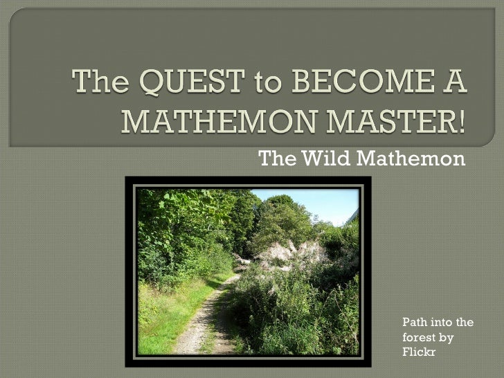 The Wild Mathemon Path into the forest by Flickr