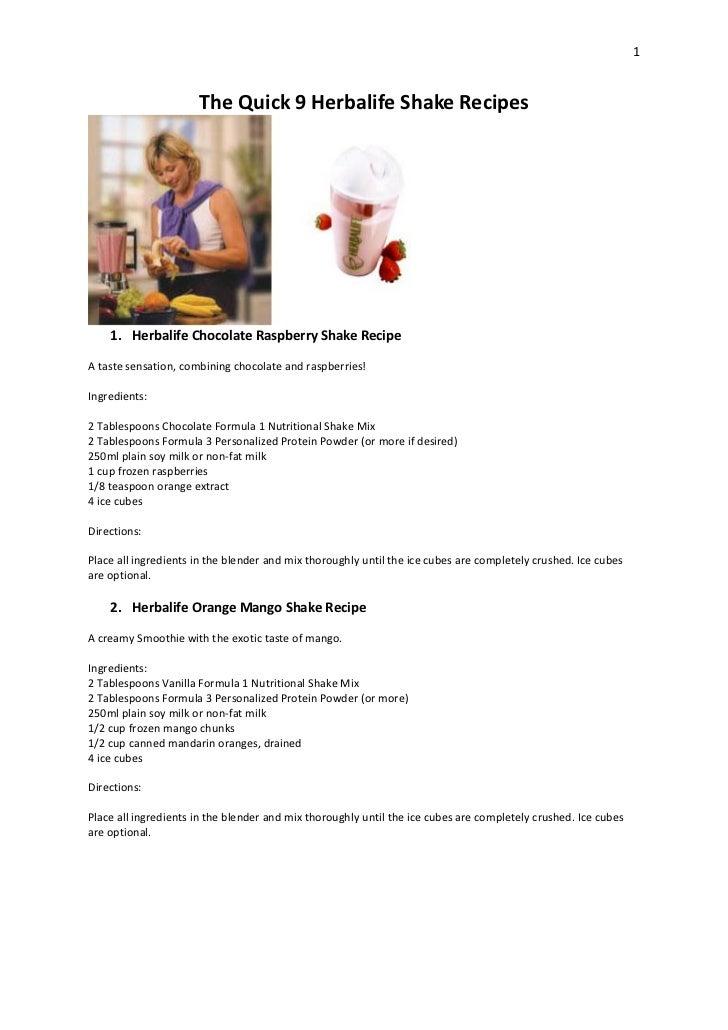 1                      The Quick 9 Herbalife Shake Recipes    1. Herbalife Chocolate Raspberry Shake RecipeA taste sensati...