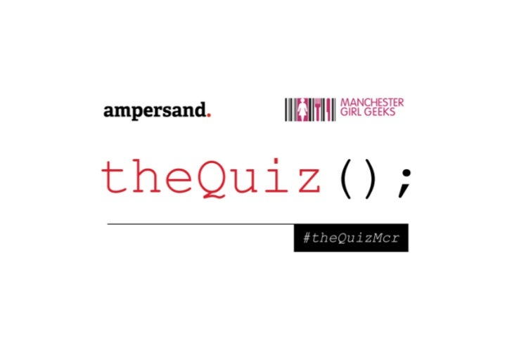 theQuiz(); from Ampersand Commerce & Manchester Girl Geeks 20/6/2012