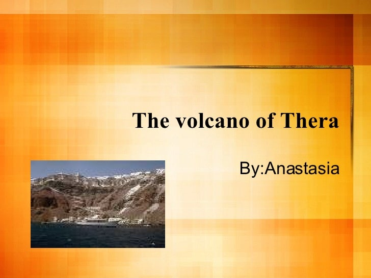 The volcano of Thera By:Anastasia