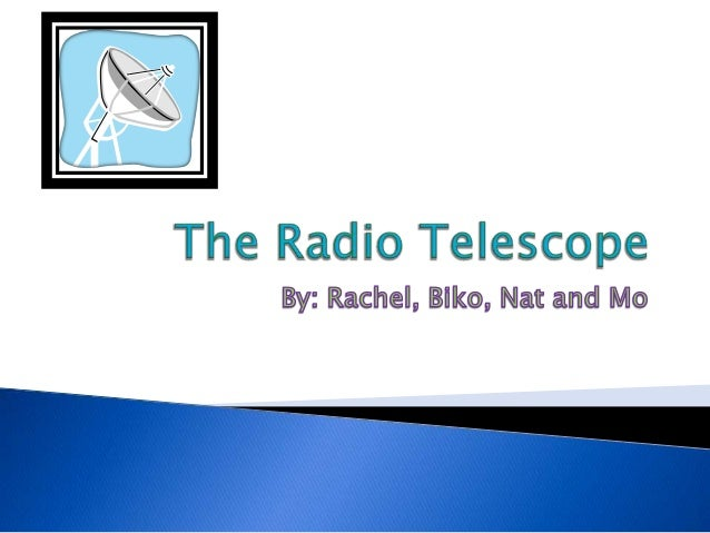 The radio telescope