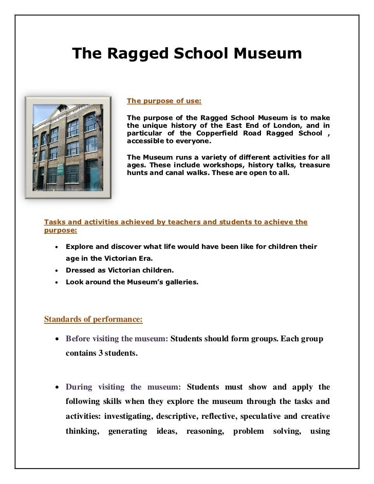 The Ragged School Museum                       The purpose of use:                       The purpose of the Ragged School ...