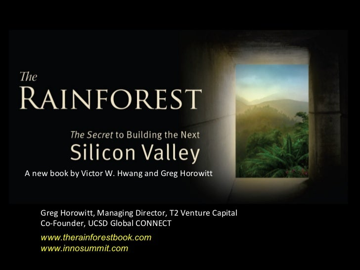 A new book by Victor W. Hwang and Greg Horowitt   Greg Horowitt, Managing Director, T2 Venture Capital   Co-Founder, UCSD ...