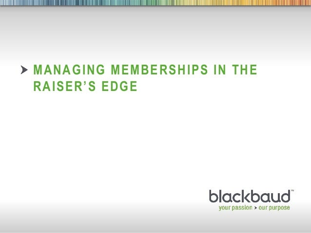 Managing Membership Programmes with The Raiser's Edge