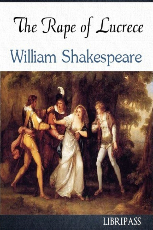 The Rape of Lucrece William Shakespeare Strictly for personal use, do not use this file for commercial purposes. If you li...