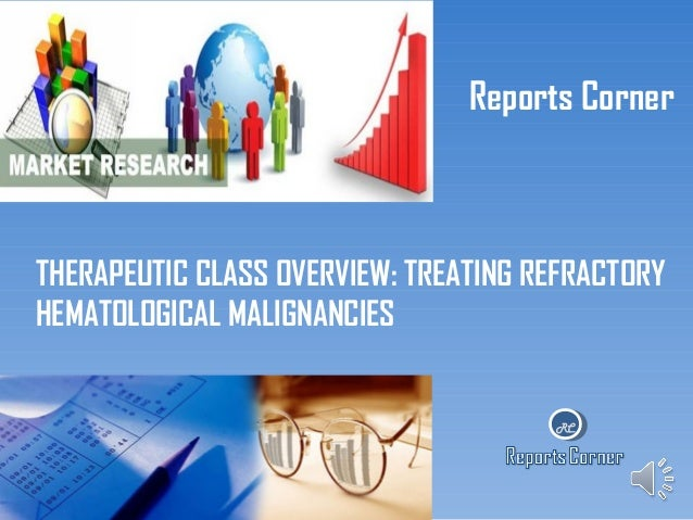Therapeutic class overview treating refractory hematological malignancies - ReportsCorner