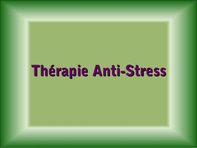 Thérapie Anti-Stress