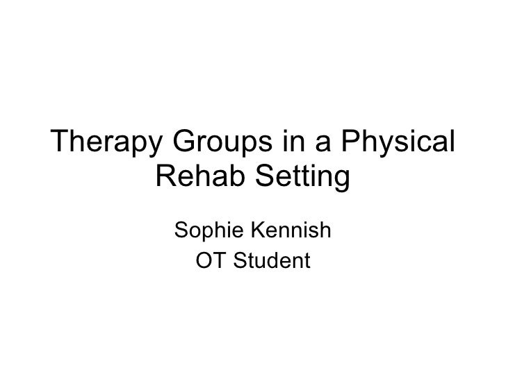 Therapy groups in a physical rehab setting