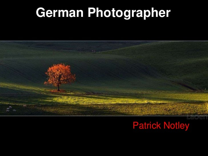 German Photographer                 • Patrick Notley