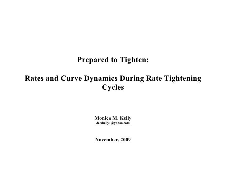 Prepared to Tighten:  Rates and Curve Dynamics During Rate Tightening                     Cycles                     Monic...