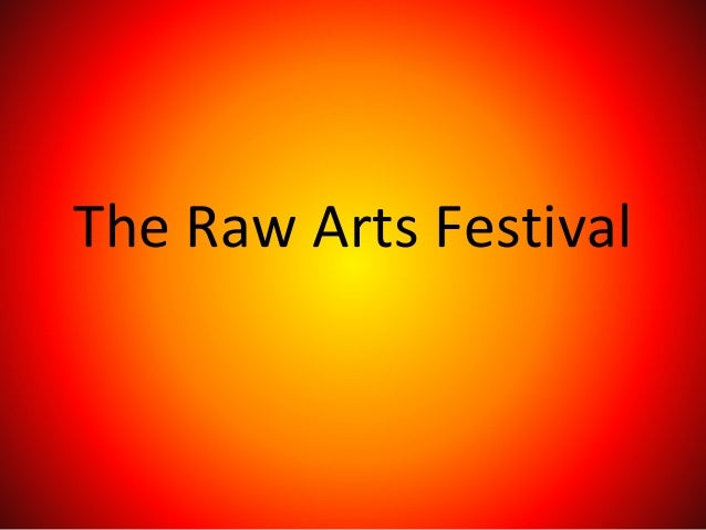 The Raw Arts Festival