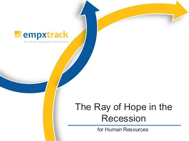 for Human Resources The Ray of Hope in the Recession