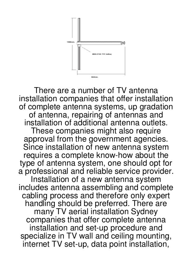 There are a number of TV antennainstallation companies that offer installationof complete antenna systems, up gradation   ...