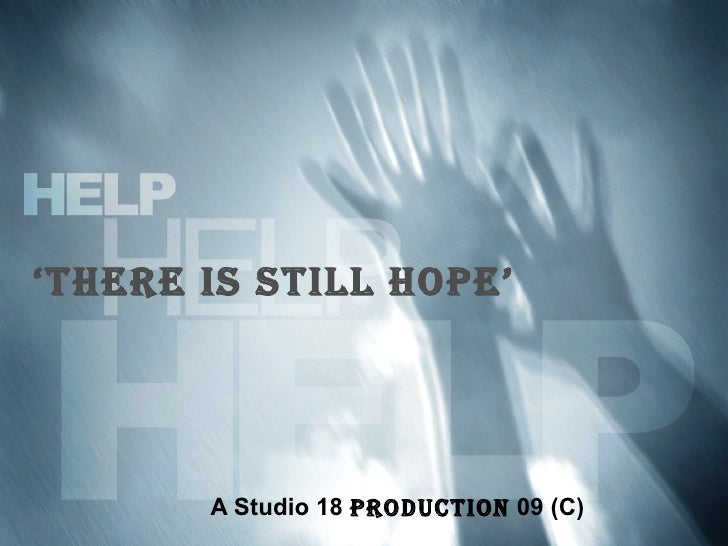 ' THERE IS STILL HOPE' A Studio 18  Production  09 (C)