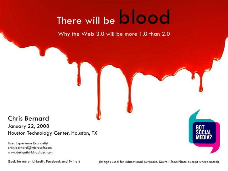 There will be                  blood                                 Why the Web 3.0 will be more 1.0 than 2.0     Chris B...