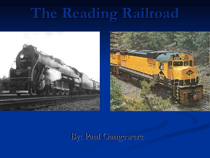 The Reading Railroad By: Paul Gangewere