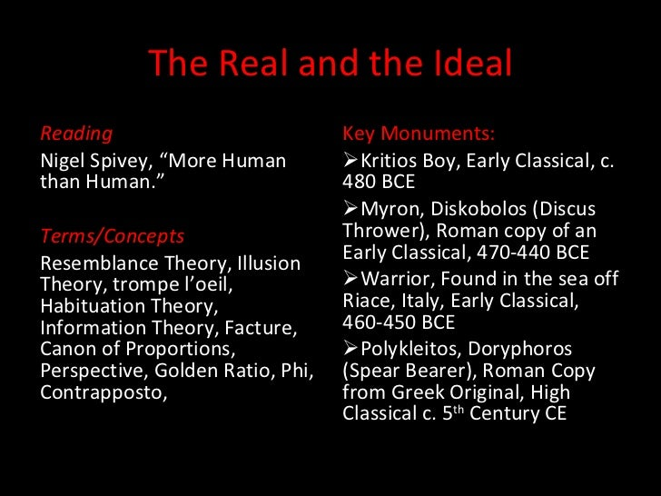 "The Real and the Ideal <ul><li>Reading </li></ul><ul><li>Nigel Spivey, ""More Human than Human."" </li></ul><ul><li>Terms/Co..."