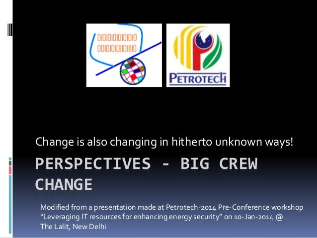 The reality of – big crew change in E&P.
