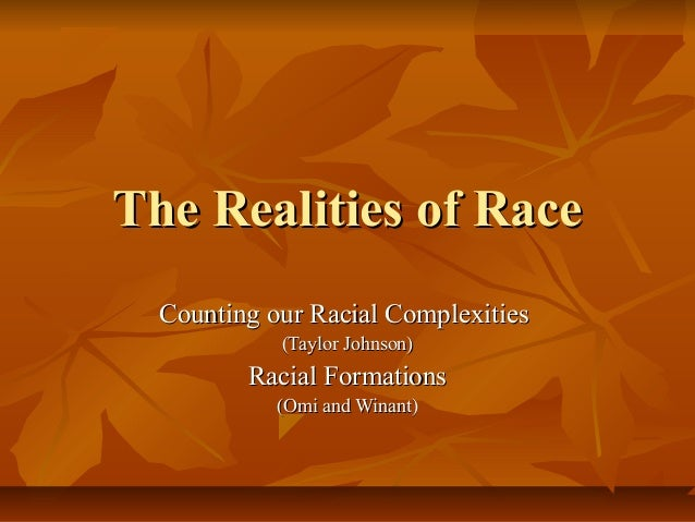 The Realities of RaceThe Realities of RaceCounting our Racial ComplexitiesCounting our Racial Complexities(Taylor Johnson)...