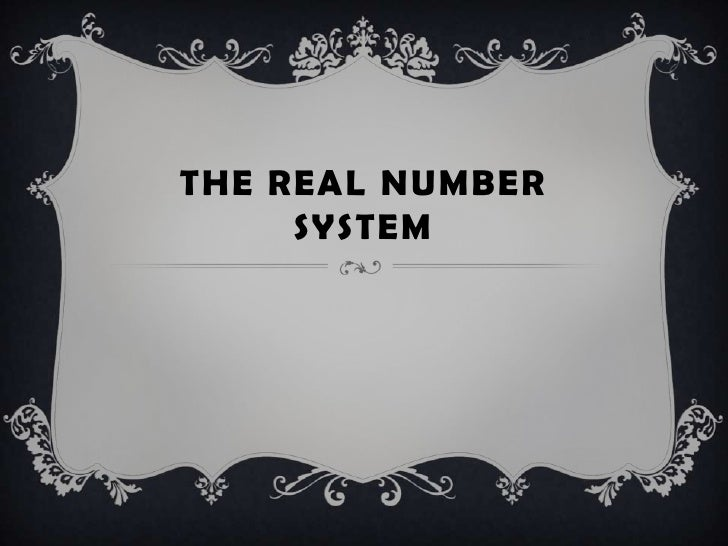 The Real Number System<br />