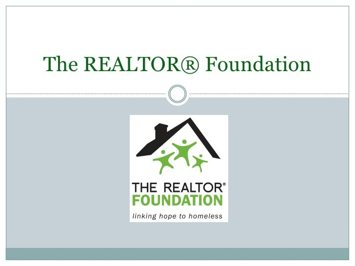 The REALTOR® Foundation<br />