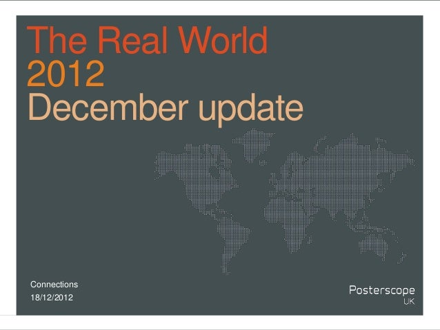 The Real World2012December updateConnections18/12/2012