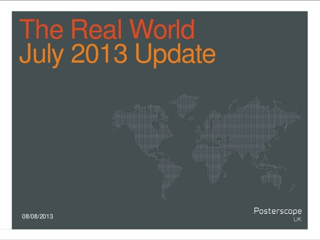 The Real World July 2013 Update 08/08/2013