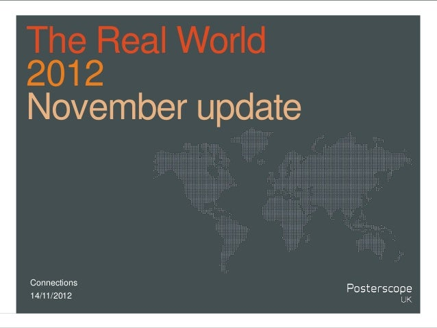The Real World2012November updateConnections14/11/2012