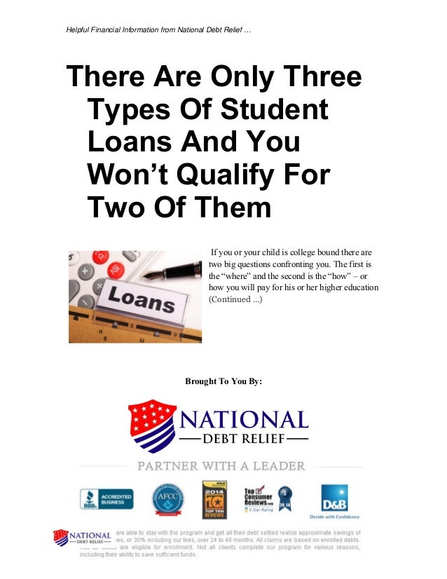 Helpful Financial Information from National Debt Relief … There Are Only Three Types Of Student Loans And You Won't Qualif...