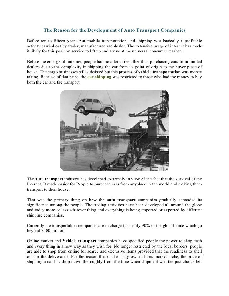 The Reason for the Development of Auto Transport Companies  Before ten to fifteen years Automobile transportation and ship...